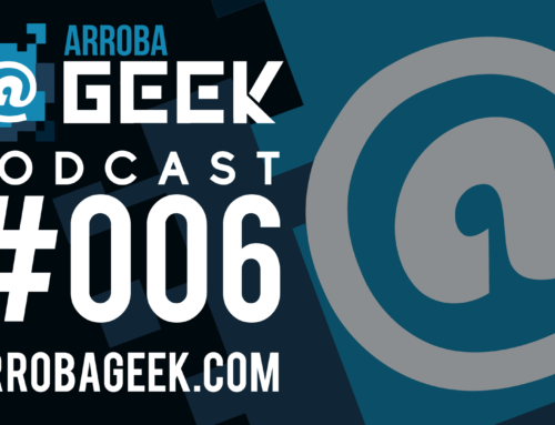 ArrobaGeek Podcast #6